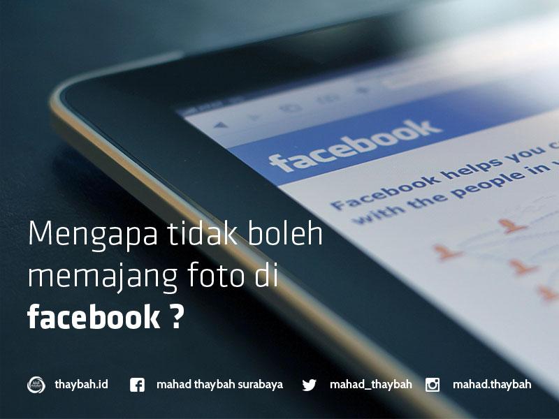 Mengapa tidak boleh memajang foto di facebook